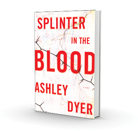 Splinter in the Blood by Ashley Dyer - USA Cover