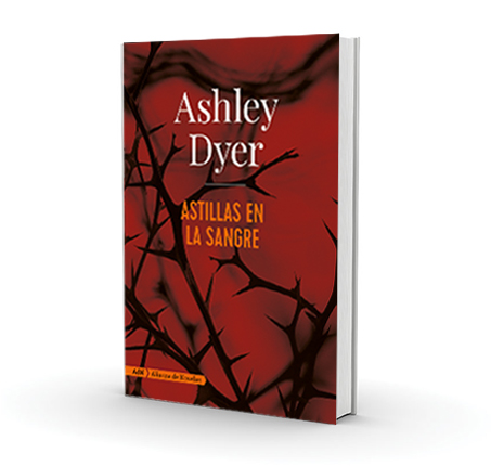 Astillas en la sangre - Ashley Dyer